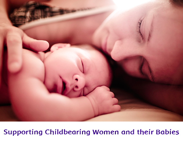 supporting childbearing women and their babies